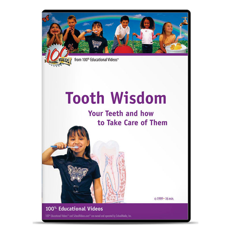 Tooth Wisdom: Your Teeth and How to Take Care of Them