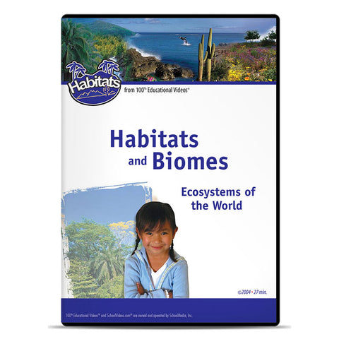 Habitats and Biomes: Ecosystems of the World