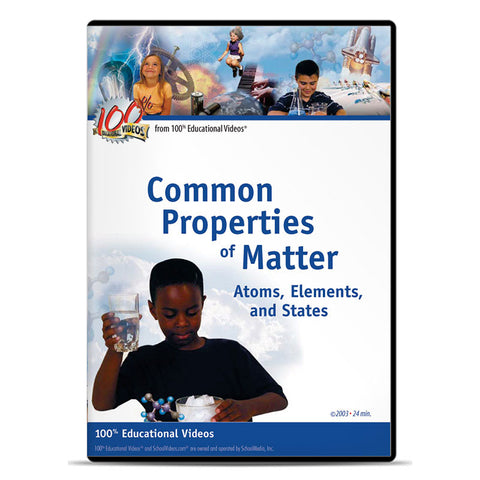 Common Properties of Matter: Atoms, Elements & States