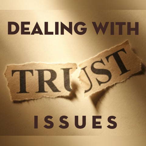 Dealing With Trust Issues