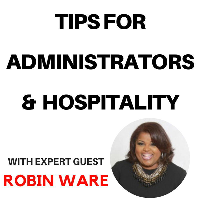 Tips For Administrators and Hospitality