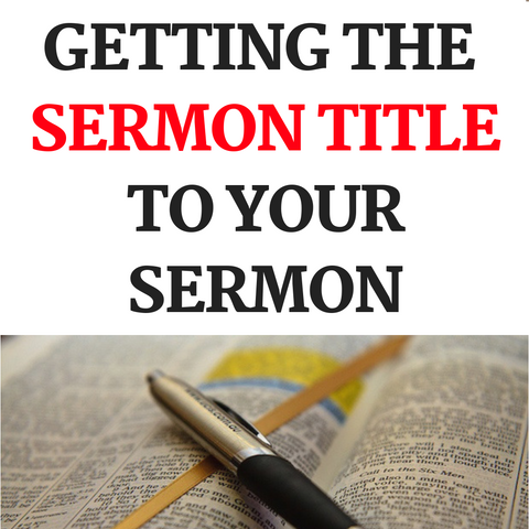 Getting The Sermon Title