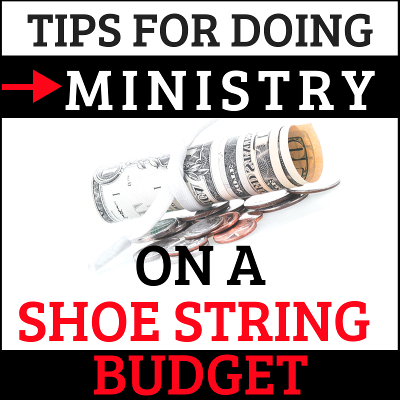 Tips For Doing Ministry On A Shoe String Budget