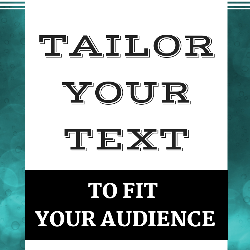 Tailor Your Text To Your Audience