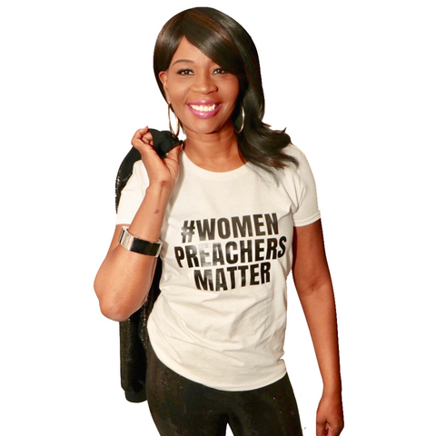 Women Preachers T Shirt (Black Letters)