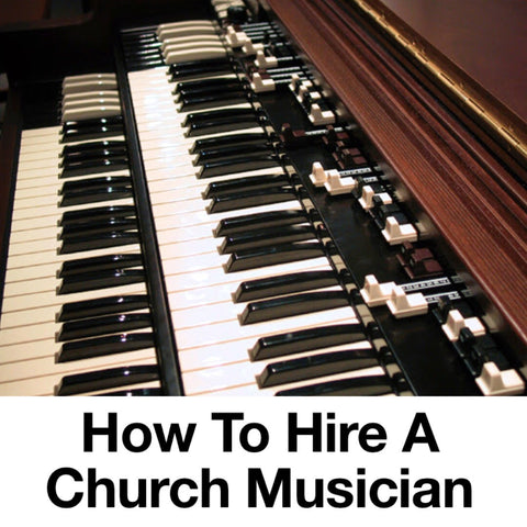 How To Hire A Church Musician