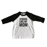 Strong Like My Mom Baseball Tee - White/Black (M 10-12)