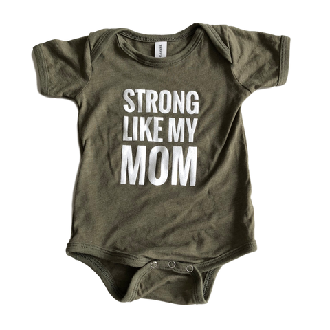 Strong Like My Mom Onesie - Olive Green