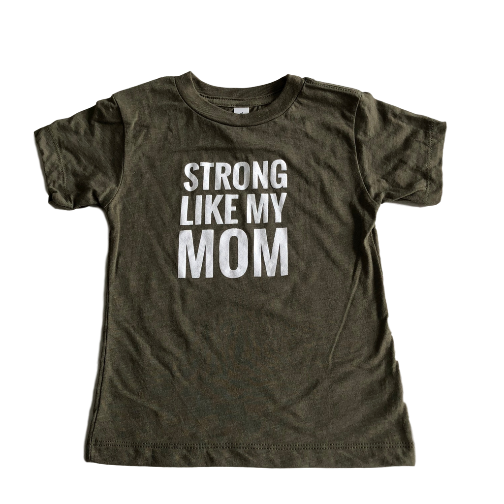 online store a668c 8d037 Strong Like My Mom Toddler & Kids Tee - Olive Green (10-12 M)