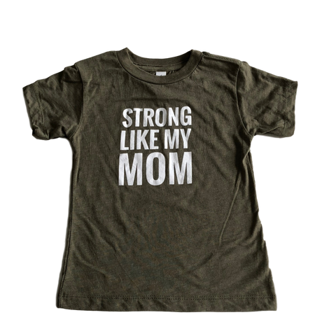Strong Like My Mom Toddler & Kids Tee - Olive Green