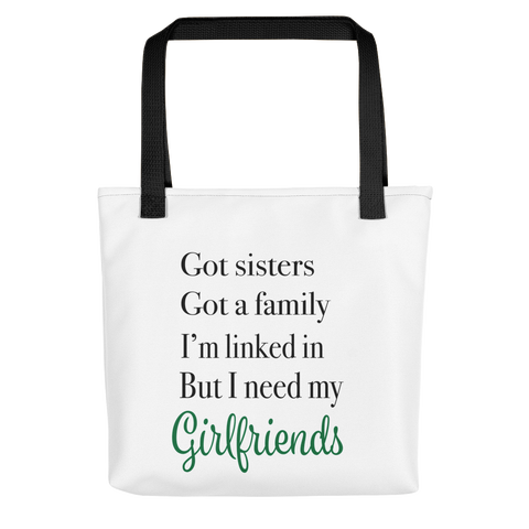 """ I Need My Girlfriends Tote bag"