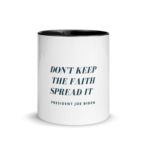 "Don't Keep The Faith Spread It"" Mug with Color Inside"