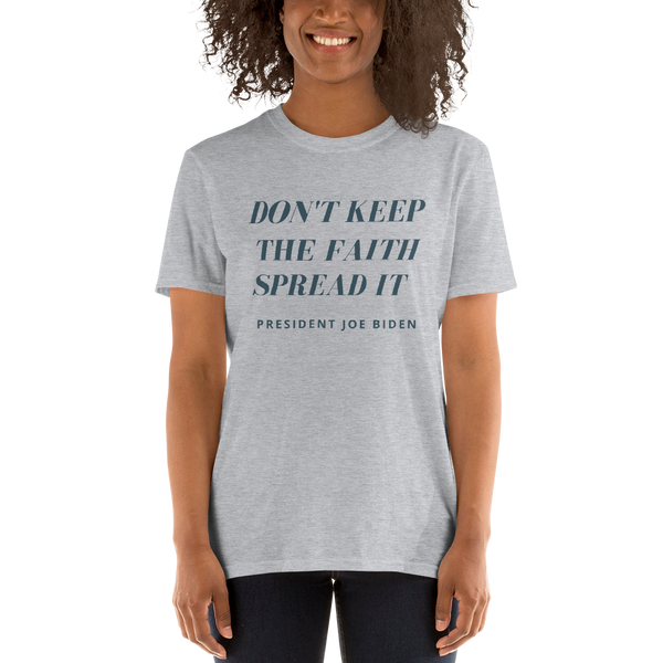 """Don't Keep The Faith Spread It"" Short-Sleeve Unisex T-Shirt"