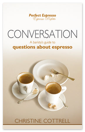 Book, Conversation: A barista's guide to questions about espresso