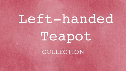 Left Handed Teapot Collection