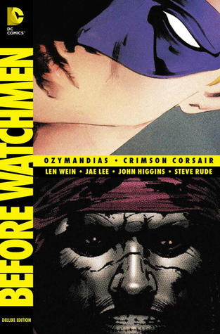 Before Watchmen: Ozymandias/Crimson Corsair Deluxe Hardcover Collection