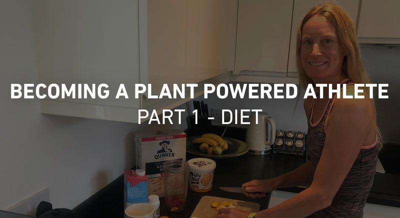 Becoming a Plant Powered Athlete - Part 1: Diet by Camille King