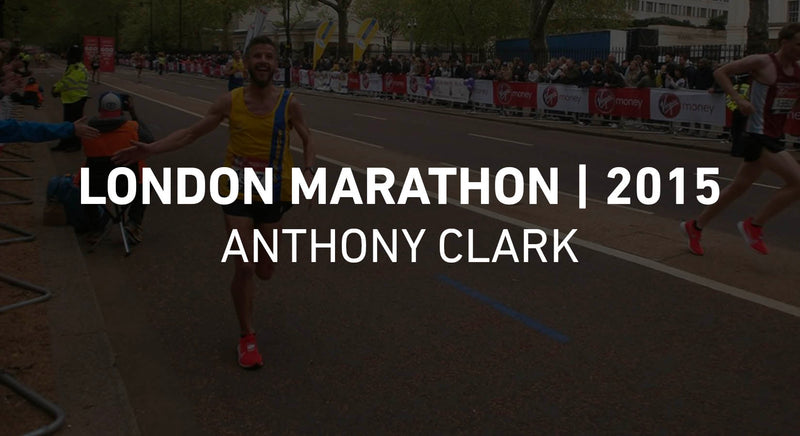 Race Report - London Marathon - Anthony Clark - 2015