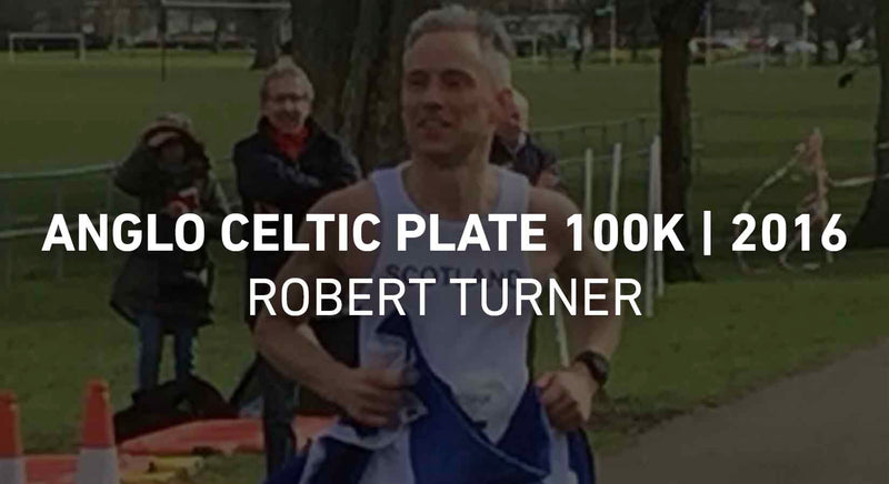 Race Report - Anglo Celtic Plate 100k- Robert Turner - 2016