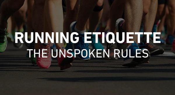 Running Etiquette The Unspoken Rules for Runners