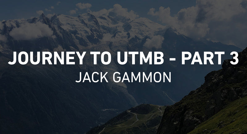 Jack Gammon - Journey to UTMB - Part 3