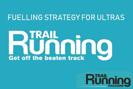 Fuelling Strategy for Ultras - Trail Running Magazine