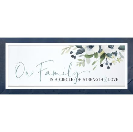 Our Family Is A Circle Of Strength And Love Framed Art