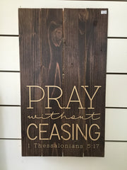 """Pray Without Ceasing"" Dunn Sign- pick up only"