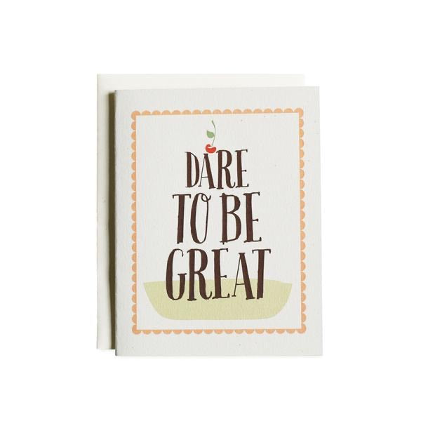 Dare To Be Great | Greeting Card