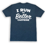 "CLEAN Cause ""I Run On Better Caffeine"" Tee"