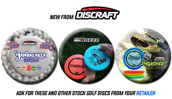 Ask your retailer for Thrasher, Mini Buzzz, Jawbreaker plastic and other stock Discraft golf discs