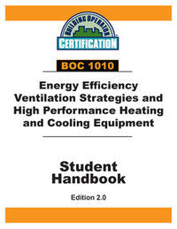 BOC 1010: Energy Efficient Ventilation Strategies and High Performance Heating and Cooling Equipment