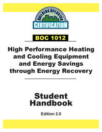 BOC 1012: High Performance Heating and Cooling Equipment and Energy Savings through Energy Recovery