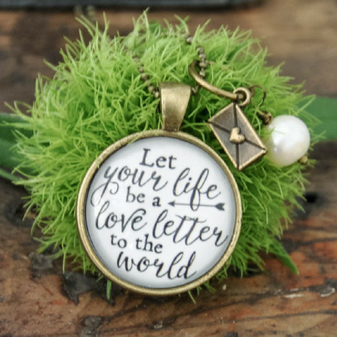 Let your life be a love letter to the world necklace