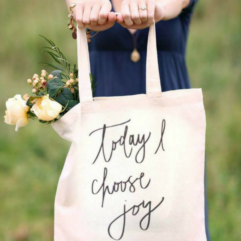 Today I Choose Joy Tote