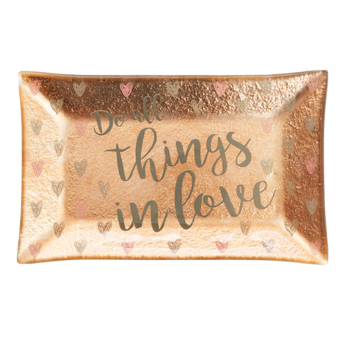 Do All Things in Love Trinket Dish