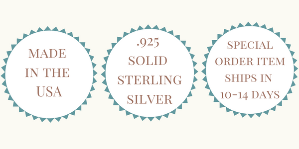 Made in the USA - .925 Solid Sterling Silver - Special Order Item Ships in 10-14 Days