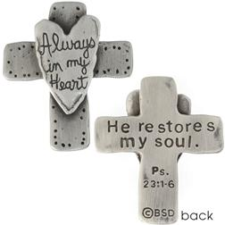 Always in My Heart Fine Pewter Cross Pocket Token | He Restores My Soul Psalm 23:1-6
