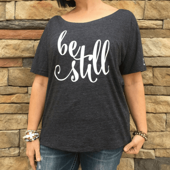 Be Still Christian T-Shirt | Wide Scoop Neck