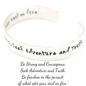 "Be Strong & Courageous Sterling Silver Hand-Stamped Cuff Bracelet | ...Be Fearless In the Pursuit of What Sets Your Soul on Fire |  1/2"" width"