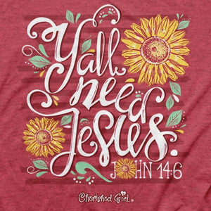 Cherished Girl Christian T-Shirt | Y'all Need Jesus