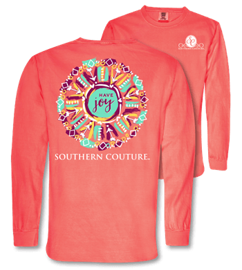 Southern Couture Long Sleeve T-Shirt | Have Joy | Comfort Color