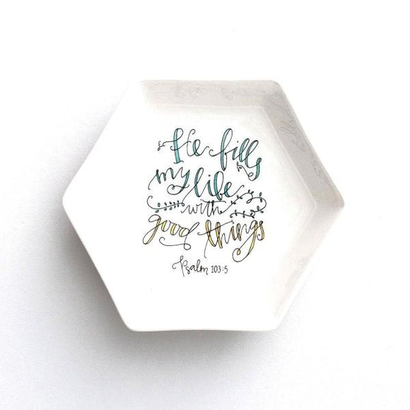 Handcrafted Jewelry Dish | He Fills My Life With Good Things | Psalm 103:5