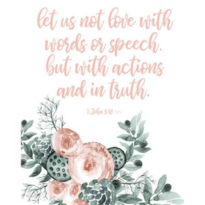 1 John 3:18 Love with Actions & in Truth Bible Verse Watercolor Art Print