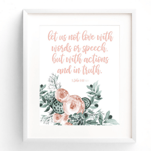 Let Us Love with Actions & in Truth Bible Verse Watercolor Art Print | 1 John 3:18