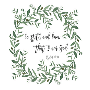 Be Still & Know that I am God Bible Verse Watercolor Art Print | Psalm 46:10