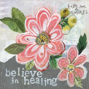 Kelly Rae Roberts Believe in Healing Matted Print | Artist Hand Signed & Titled