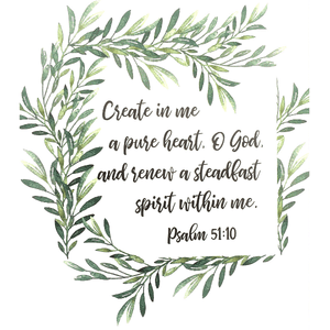 Create in Me a Pure Heart Bible Verse Watercolor Art Print | Psalm 51:10