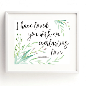 I Have Loved You with an Everlasting Love Bible Verse Watercolor Art Print | Jeremiah 31:3