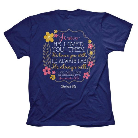 Cherished Girl by Kerusso Christian T-Shirt | He Loved You | Jeremiah 31:3
